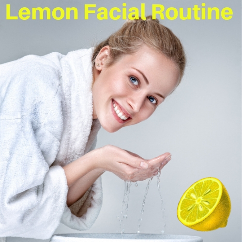 Lemon Facial Routine