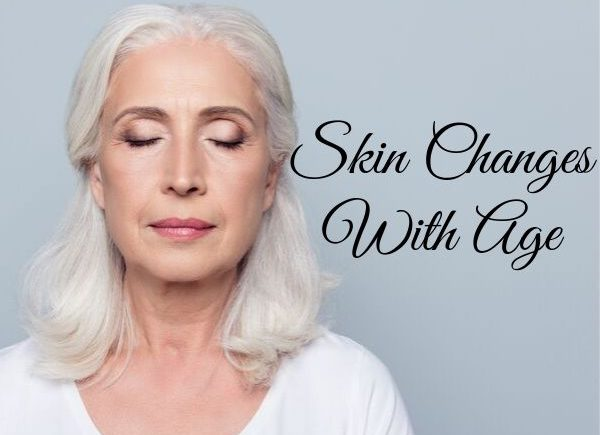 Skin changes with age