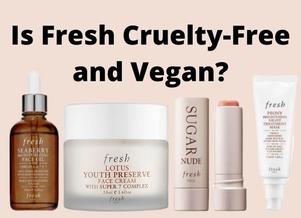 is Fresh cruelty-free and vegan