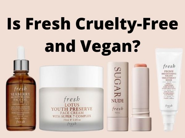 Is Fresh Cruelty-Free and Vegan?