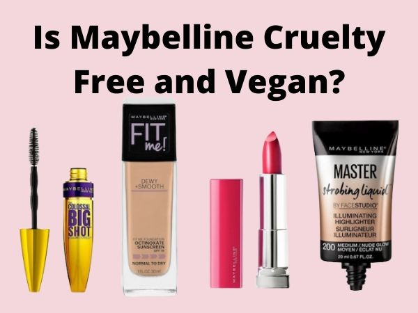 Is Maybelline Cruelty-Free and Vegan?