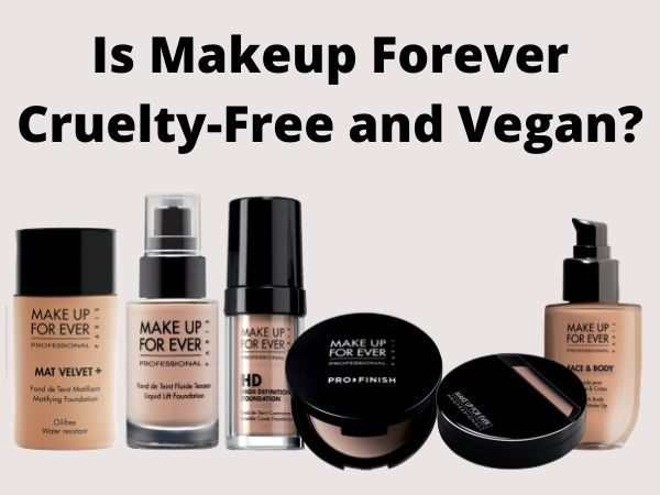 Is Makeup Forever Cruelty-Free and Vegan?