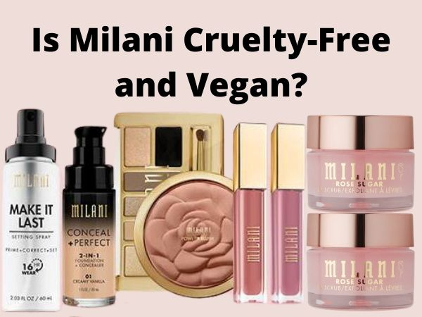 Is Milani Cruelty-Free and Vegan?