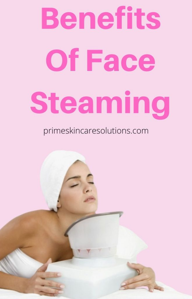 benefits of facial steaming at home