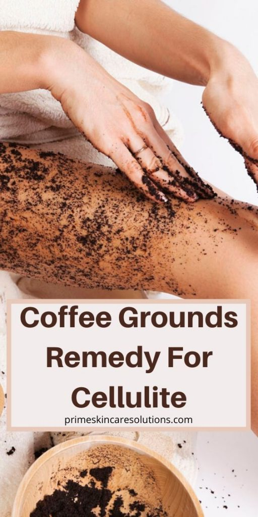Coffee grounds remedy for cellulite