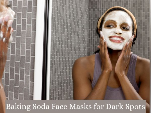 Baking Soda Face Masks for Dark Spots