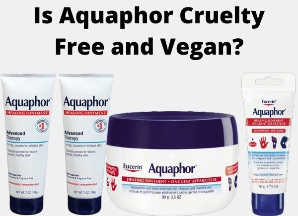 Is Aquaphor Cruelty Free and Vegan