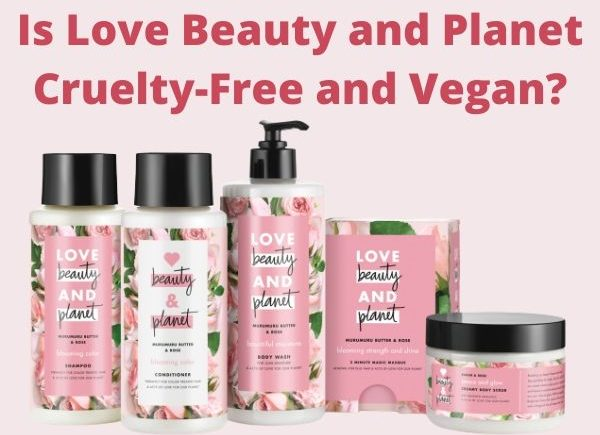 Is Love Beauty and Planet Cruelty Free and Vegan