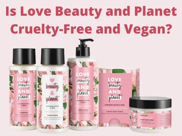 Is Love Beauty and Planet Cruelty-Free and Vegan?