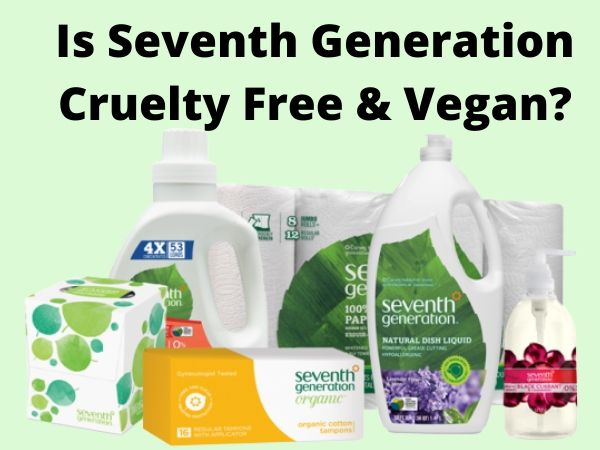 Is Seventh Generation Cruelty Free and Vegan