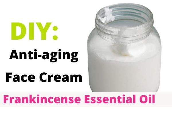 DIY Anti-aging Frankincense essential oil face cream