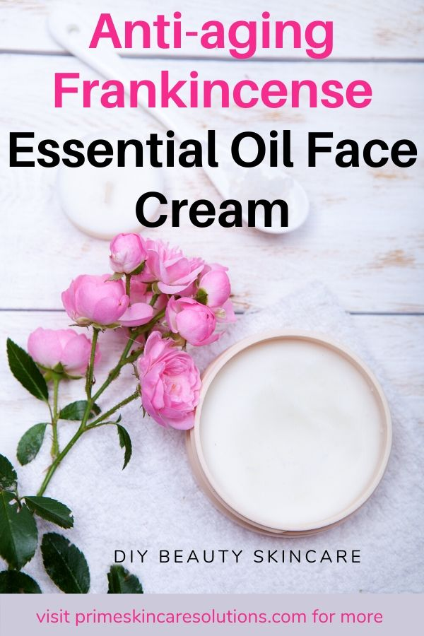 DIY Anti-aging Frankincense essential oil face cream DIY Beauty skincare