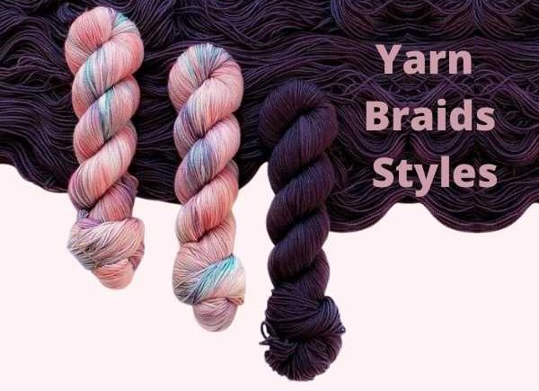 Cute Yarn Braids Styles